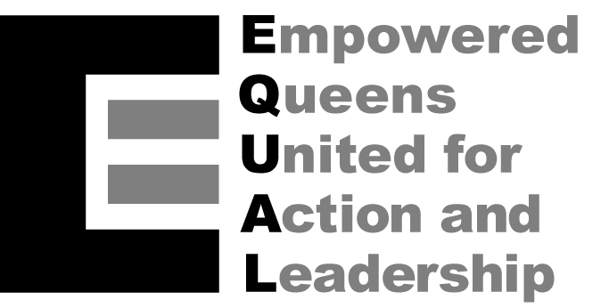 Empowered Queens United in Action and Leadership (EQUAL)