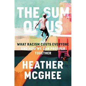 """Cover of """"The Sum of Us: What racism costs everyone and how we can prosper together"""""""