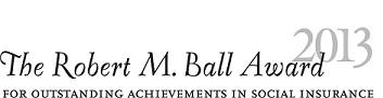 The 2013 Robert M. Ball Award